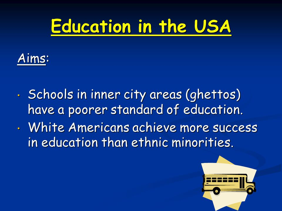 Education in the USA Aims: