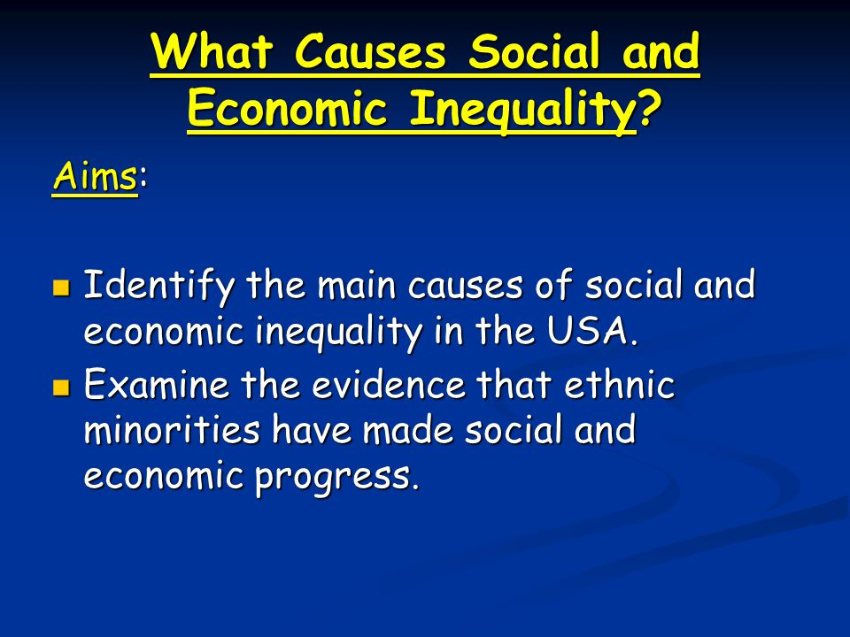 What Causes Social and Economic Inequality