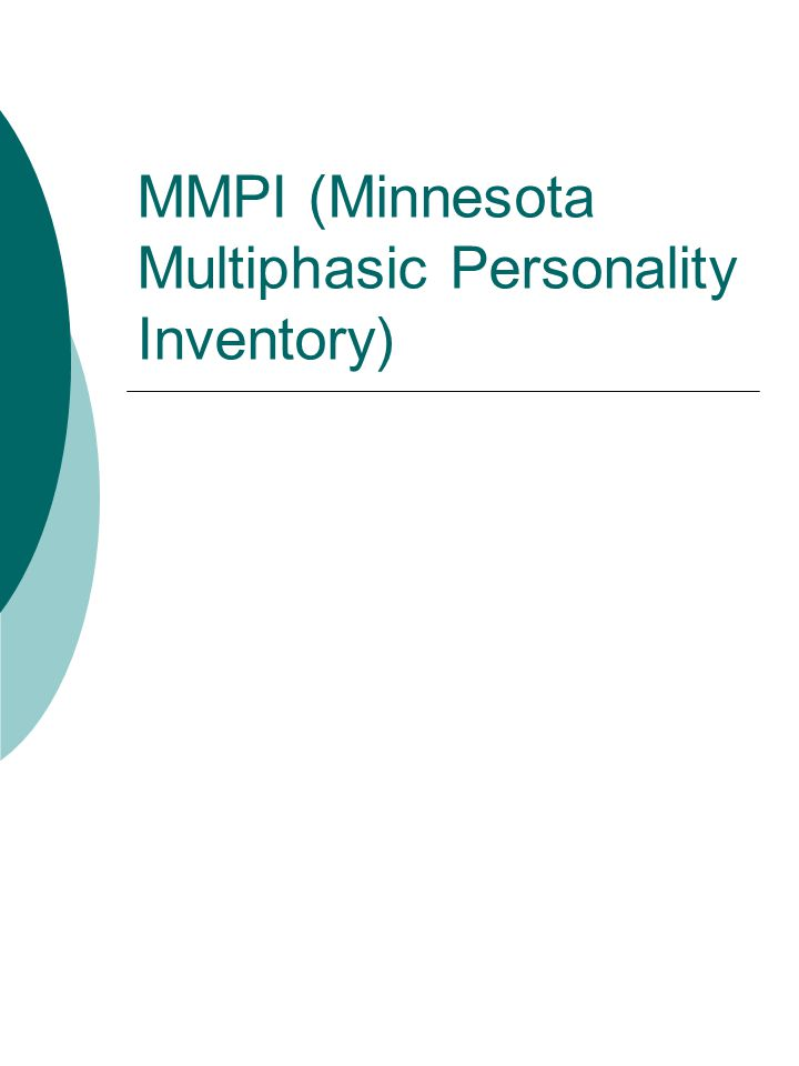 MMPI (Minnesota Multiphasic Personality Inventory)