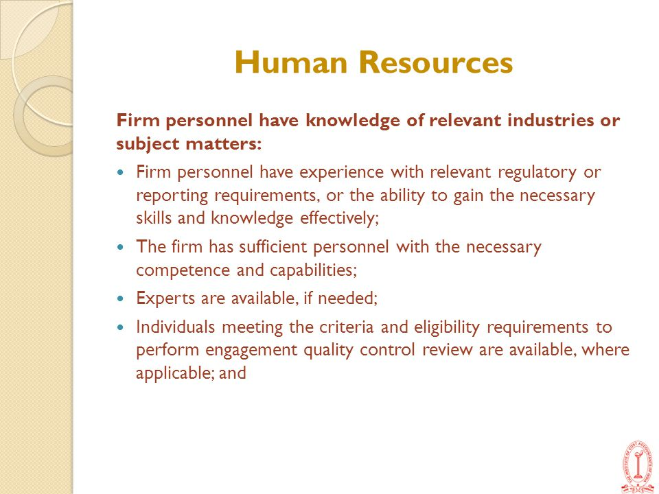 Human Resources Firm personnel have knowledge of relevant industries or subject matters: