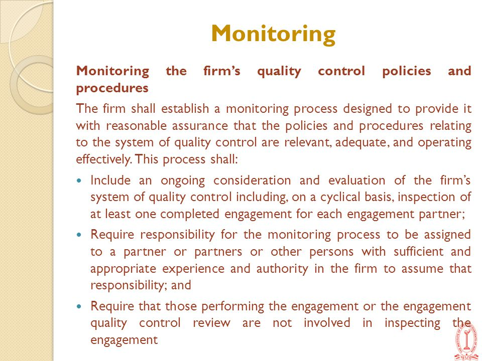 Monitoring Monitoring the firm's quality control policies and procedures.