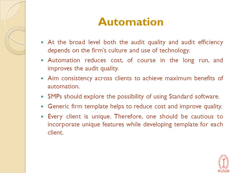 Automation At the broad level both the audit quality and audit efficiency depends on the firm's culture and use of technology.