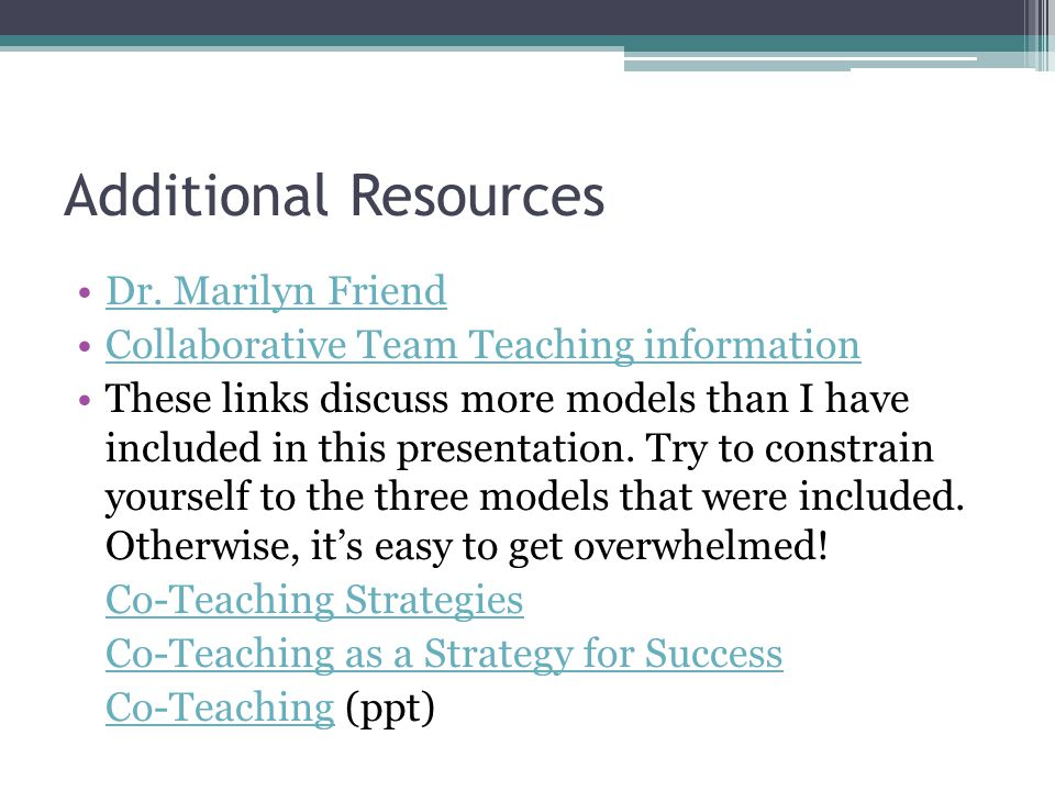 Additional Resources Dr. Marilyn Friend