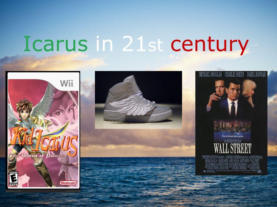 Icarus in 21st century