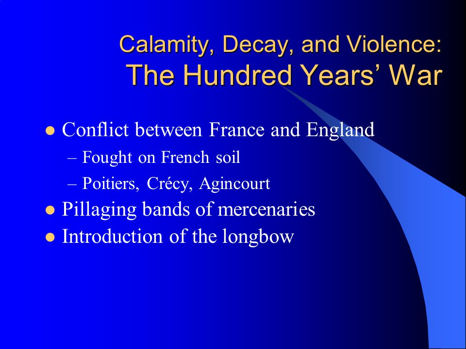 an overview of the hundred years war between england and france Second hundred years' war – this is the name given by some historians to the near-continuous series of conflicts between britain and france from 1688 to 1815, beginning with the glorious revolution and ending with the battle of waterloo.