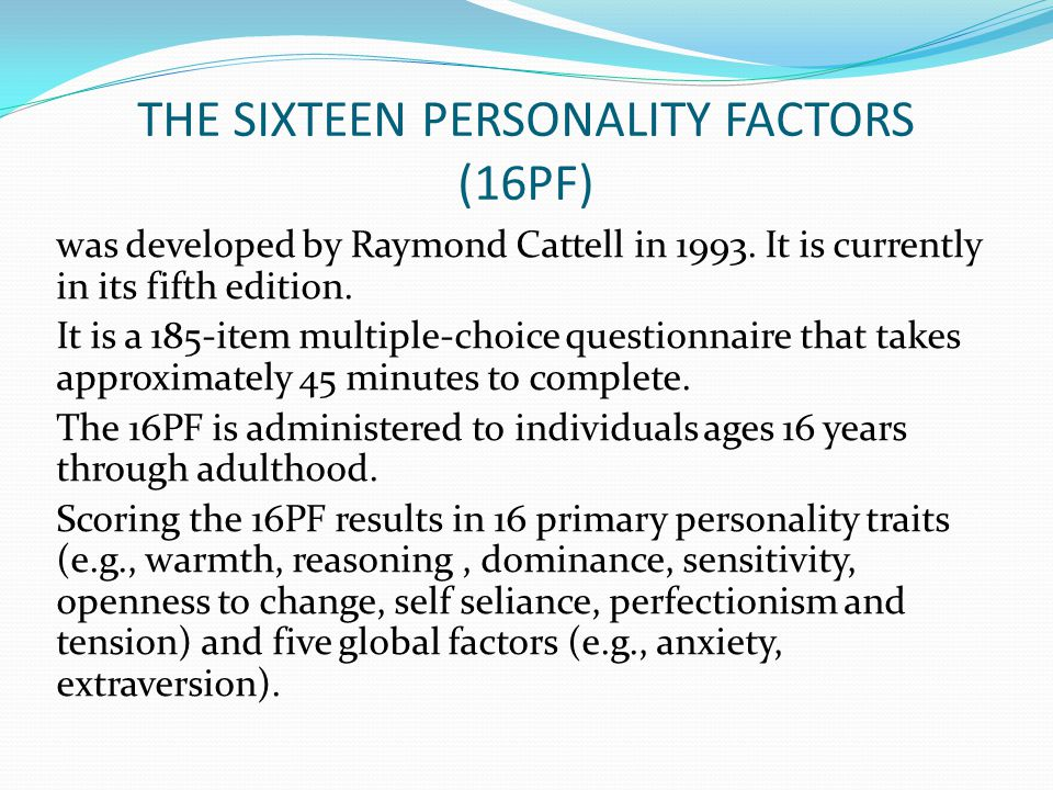 research on the sixteen personality factor questionnaire 49 351 the sixteen personality factor questionnaire (16pf) 49   studies conducted on the five-factor model of personality 54 37.