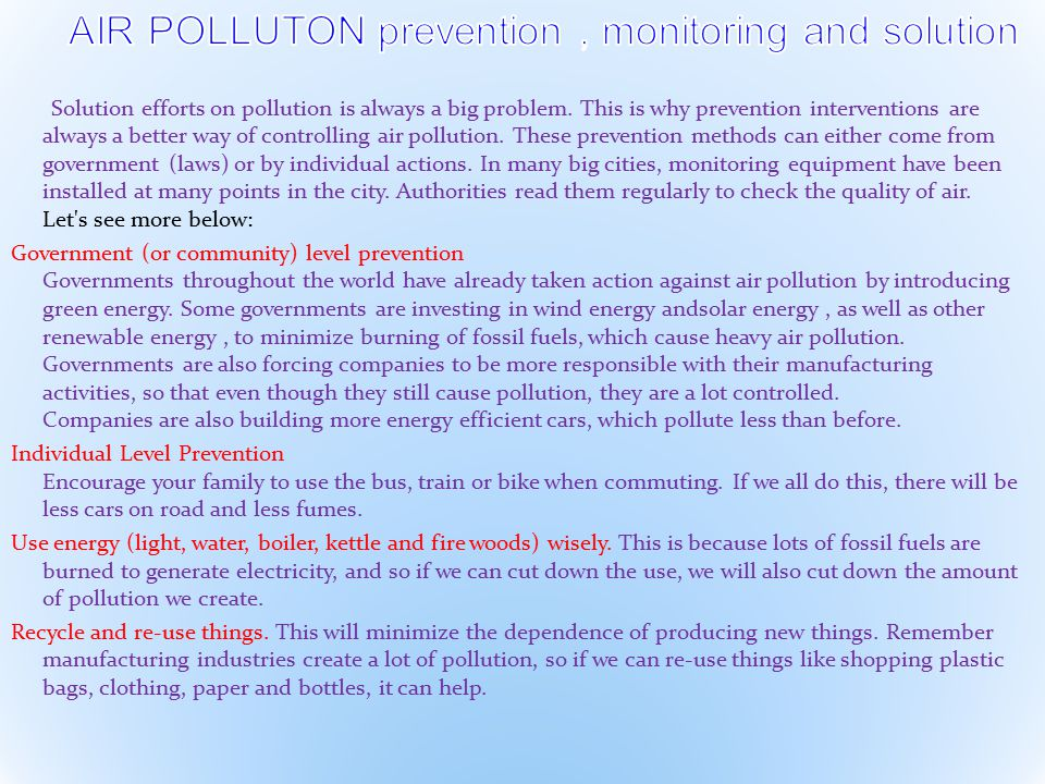 "air pollution solution essay Advertisements: essay on air pollution: causes, effects and control of air pollution the world health organization defines air pollution as ""the presence of."