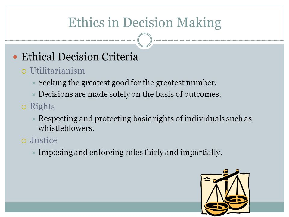 making ethical decisions on the basis of a number of ethical theories Guidance is often needed in making ethical decisions  scholarly paper development of the ethical dimension in  the duty-based approach is the basis.