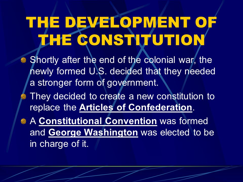 THE DEVELOPMENT OF THE CONSTITUTION