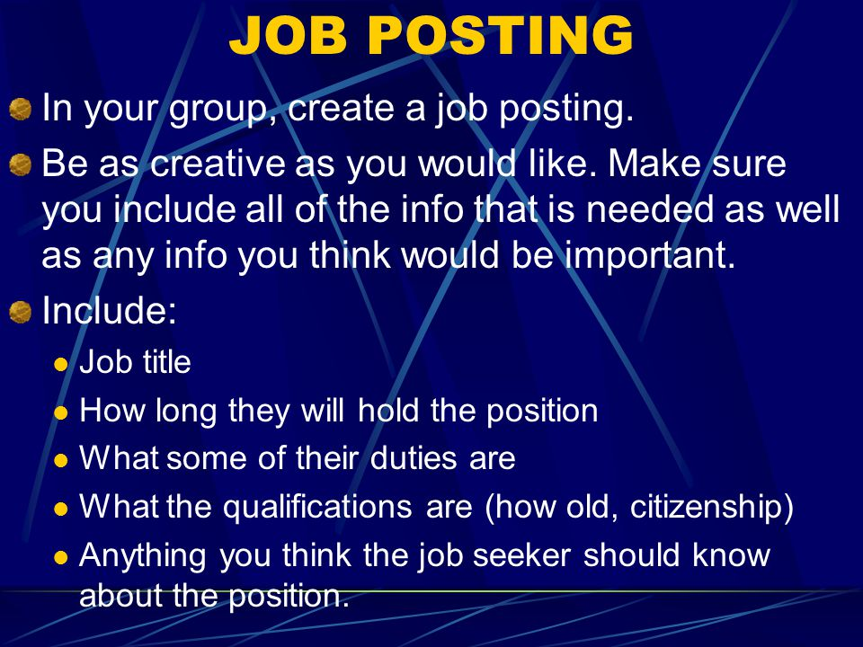 JOB POSTING In your group, create a job posting.