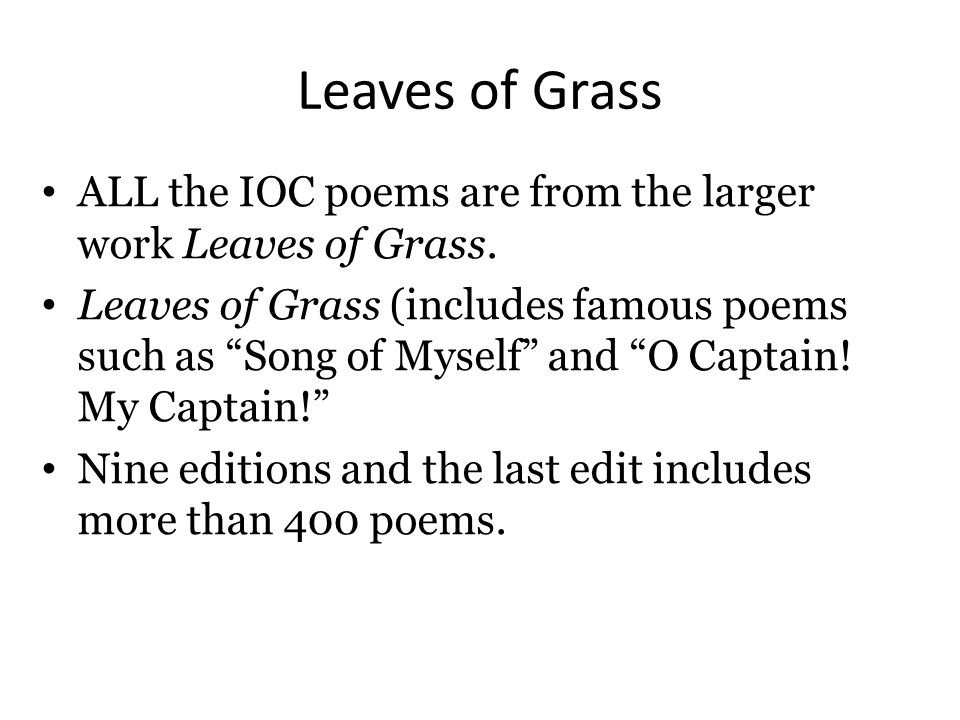 leaves of grass song of myself Leaves of grass is a collection of poems by american poet walt whitman, the best-known of which are song of myself, i sing the body electric.