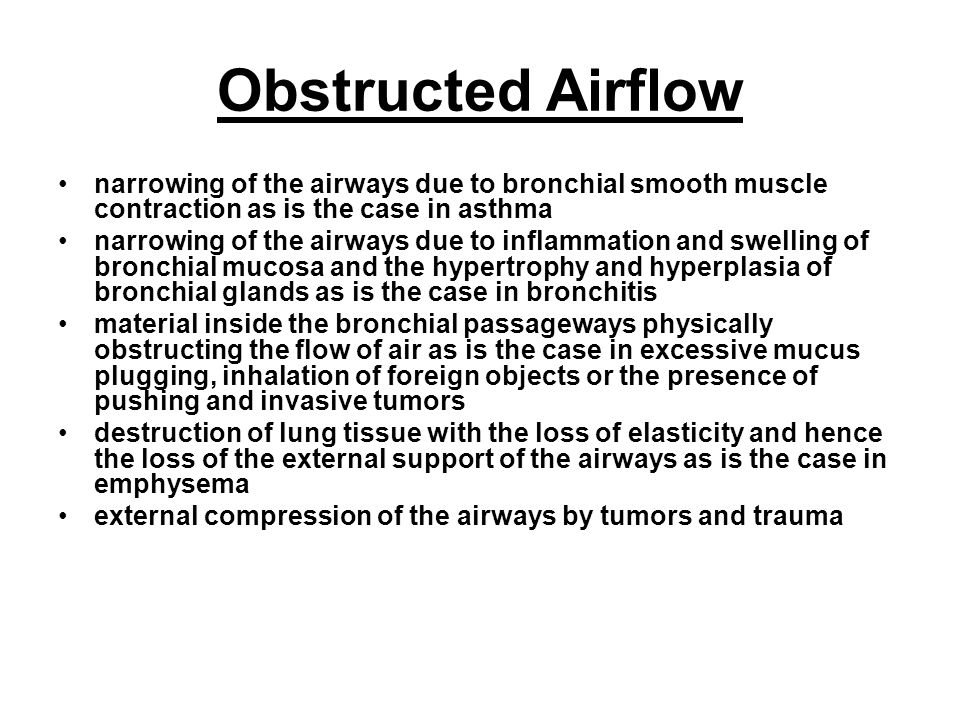 Obstructed Airflow narrowing of the airways due to bronchial smooth muscle contraction as is the case in asthma.