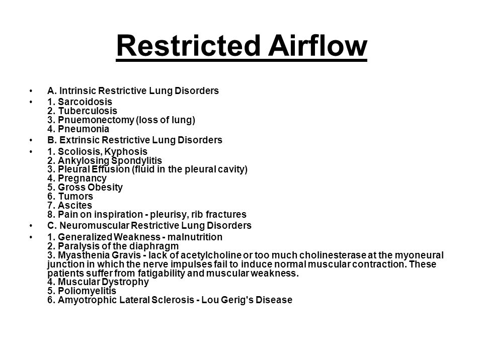 Restricted Airflow A. Intrinsic Restrictive Lung Disorders