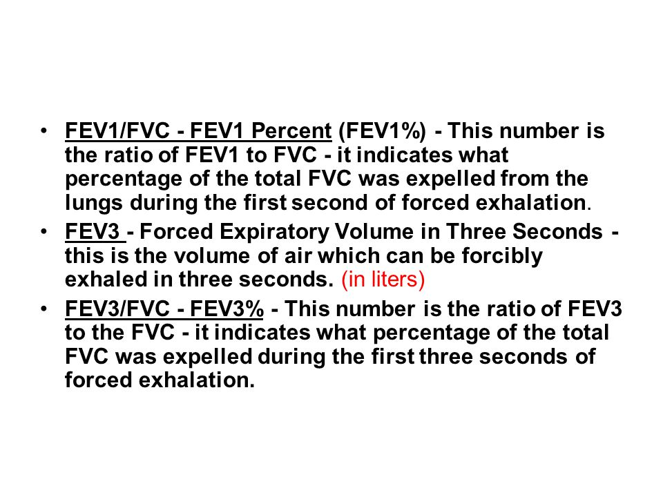 FEV1/FVC - FEV1 Percent (FEV1%) - This number is the ratio of FEV1 to FVC - it indicates what percentage of the total FVC was expelled from the lungs during the first second of forced exhalation.