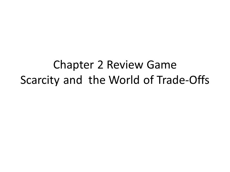 chapter 2 exam scarcity and This introductory unit presents students with the fundamental economic problem of scarcity and how people and societies respond chapter 2 section 1.
