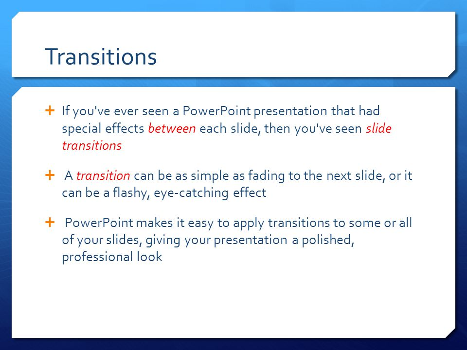 Powerpoint transitions animations ppt download transitions if you ve ever seen a powerpoint presentation that had special effects between each slide toneelgroepblik Gallery