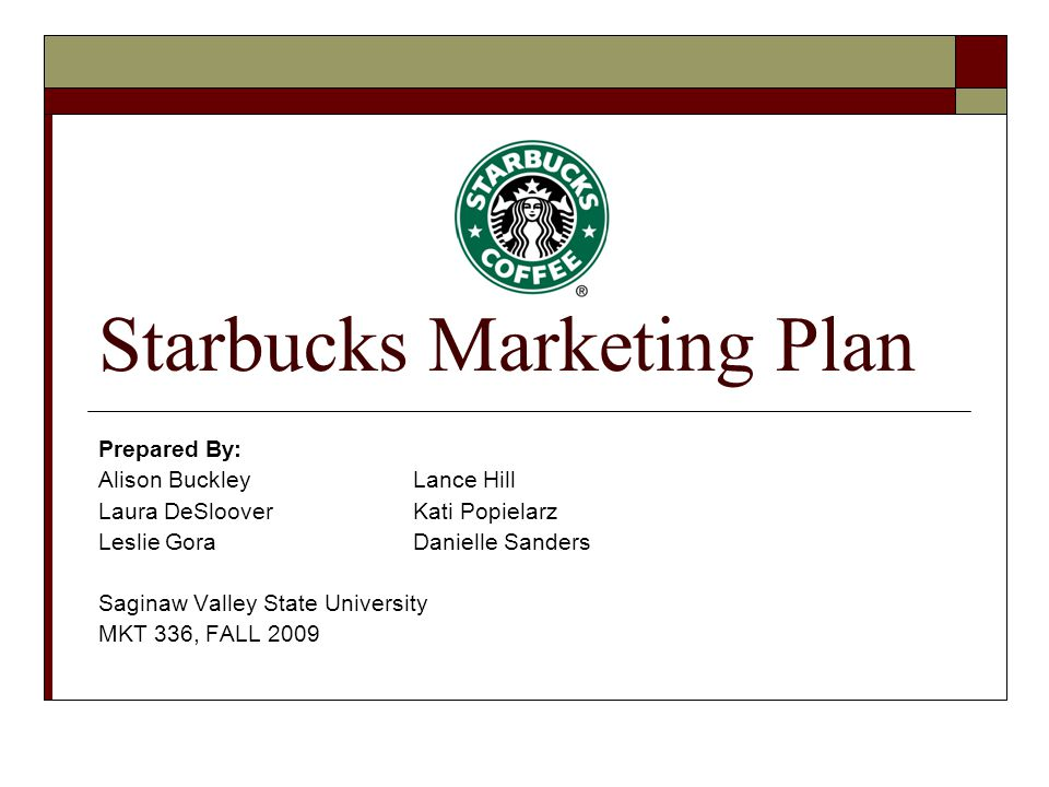 Starbucks Marketing Plan - ppt video online download