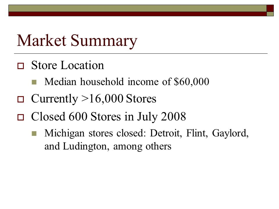 Market Summary Store Location Currently >16,000 Stores
