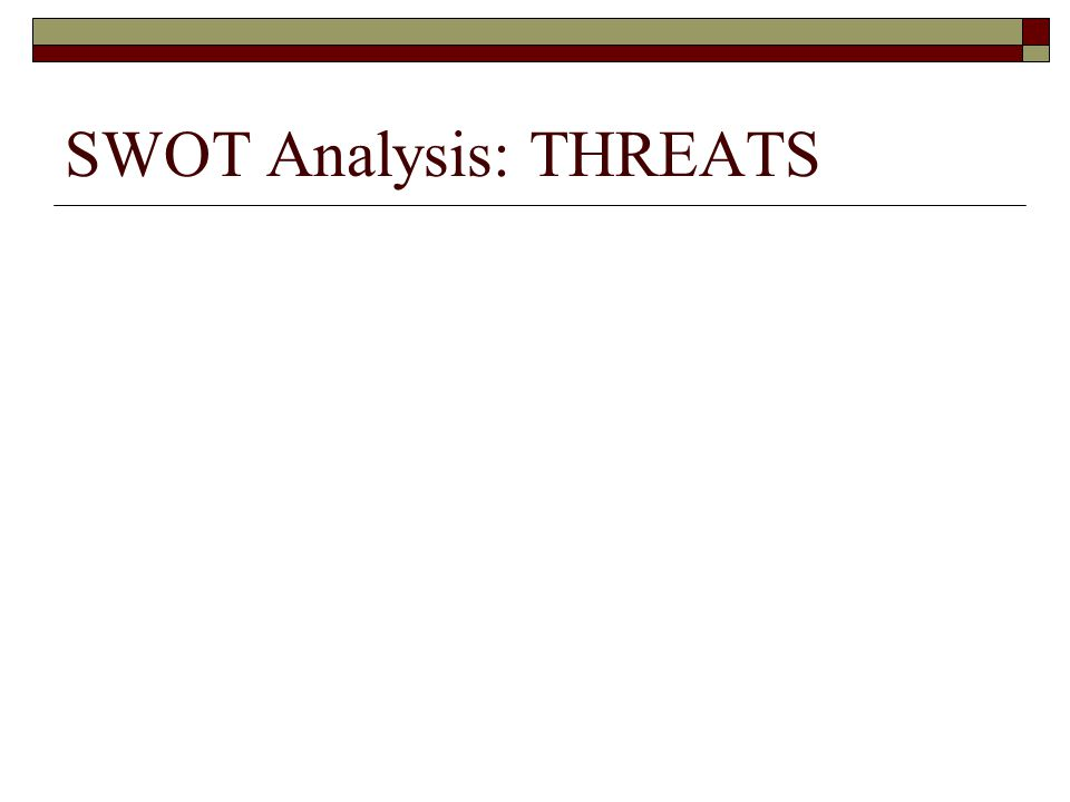 SWOT Analysis: THREATS