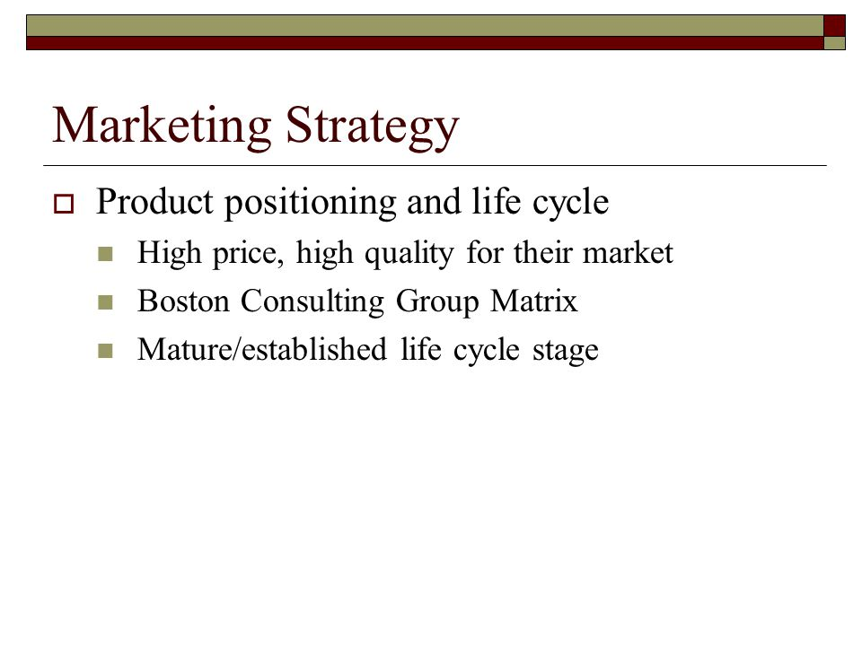 Marketing Strategy Product positioning and life cycle