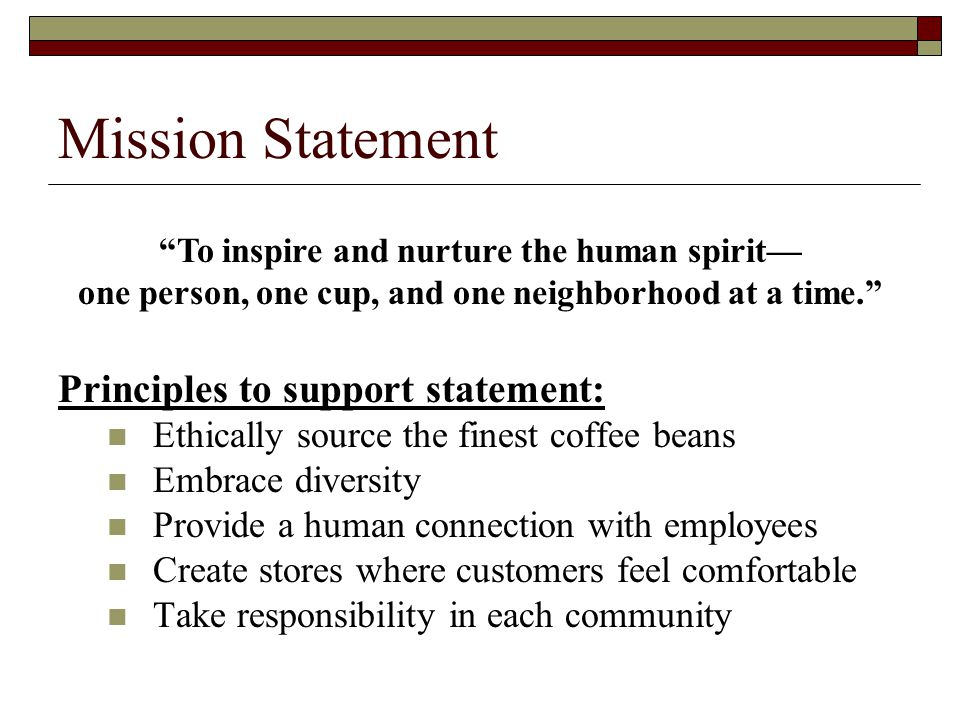 Mission Statement Principles to support statement: