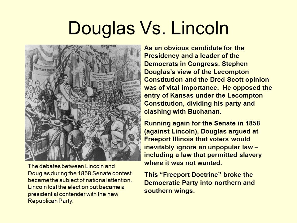 lincoln vs douglas The lincoln-douglas debates stand as one of the most significant events in  american history when the debates first got underway, the new york tribune.
