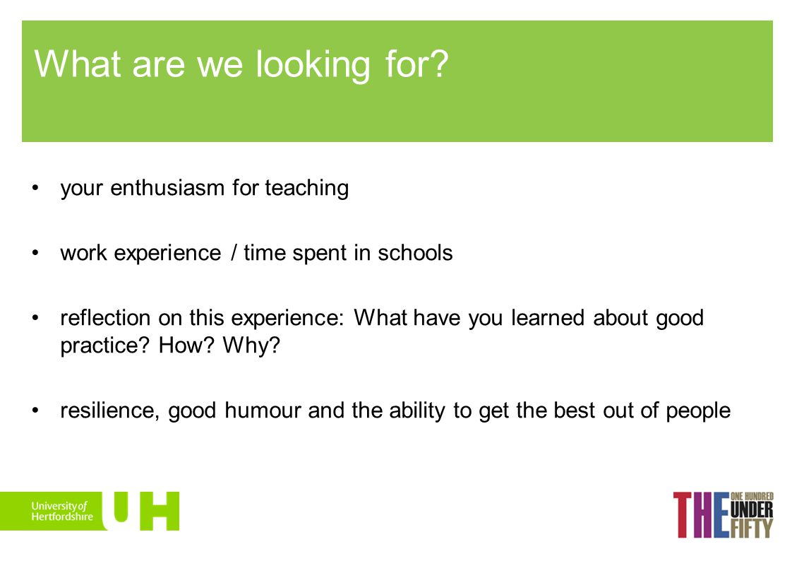 What are we looking for your enthusiasm for teaching