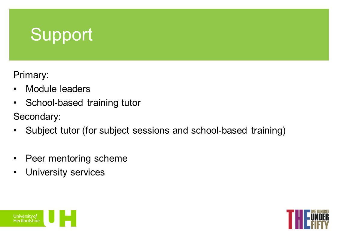 Support Primary: Module leaders School-based training tutor Secondary: