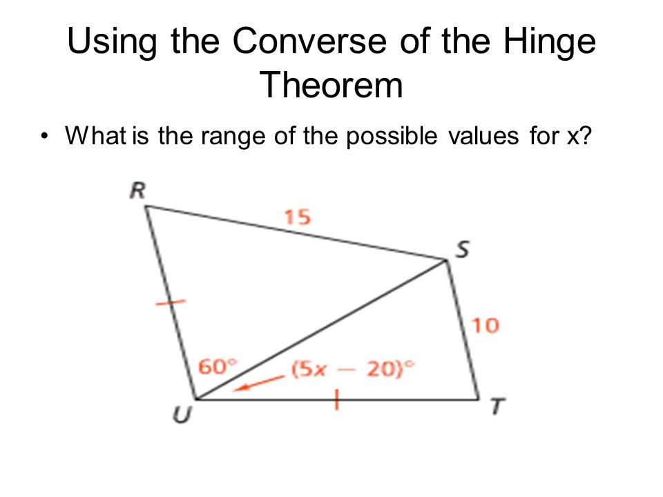 5.7 Inequalities in Two Triangles - ppt download