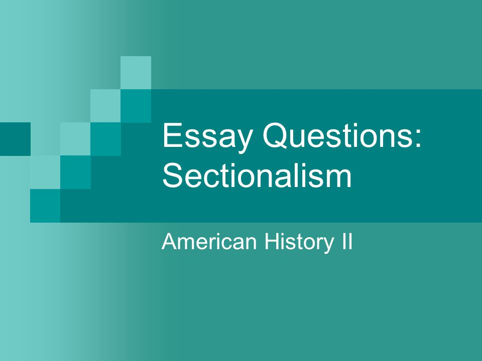 sectionalism essay questions