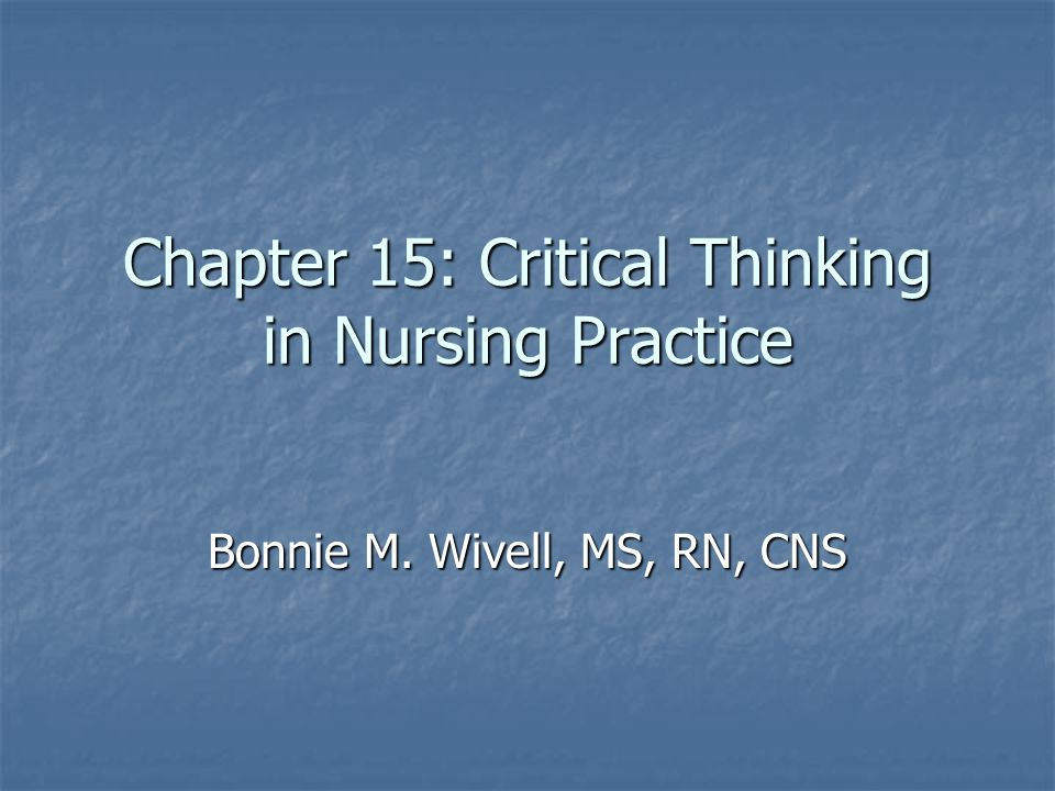 Critical Thinking  Nursing Process Management of Patient Care     Critical Thinking in Nursing