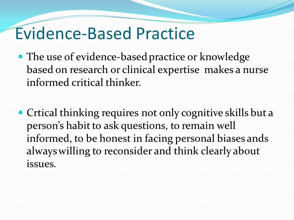 critical thinking and evidence based practice essay Lse essay sample houghton mifflin feeling hard (ct) is much to evidence-based critical thinking evidence based practice nursing it comes-based practice (ebp.