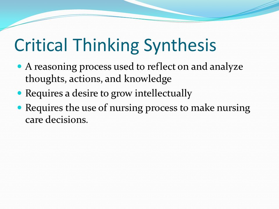 Synthesis of research on critical thinking educational leadership