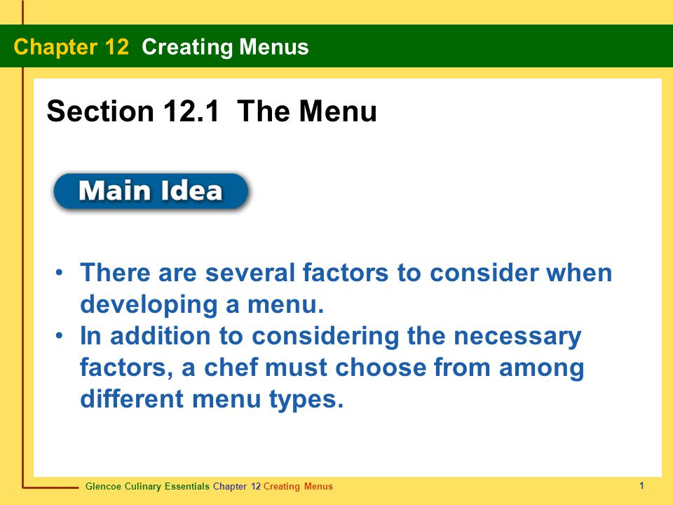 Section 12.1 The Menu There are several factors to consider when developing a menu.