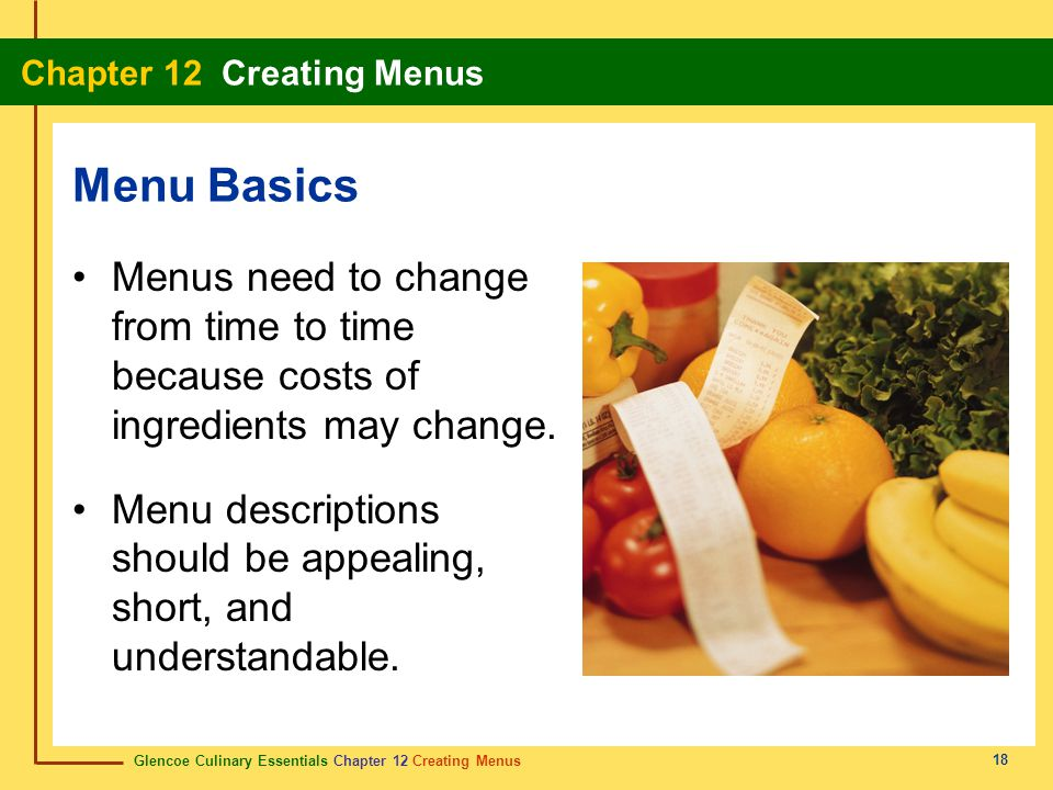 Menu Basics Menus need to change from time to time because costs of ingredients may change.