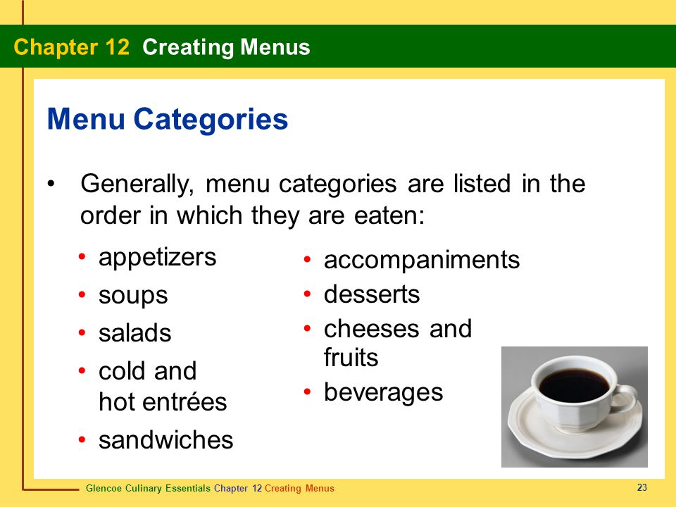 Menu Categories Generally, menu categories are listed in the order in which they are eaten: appetizers.