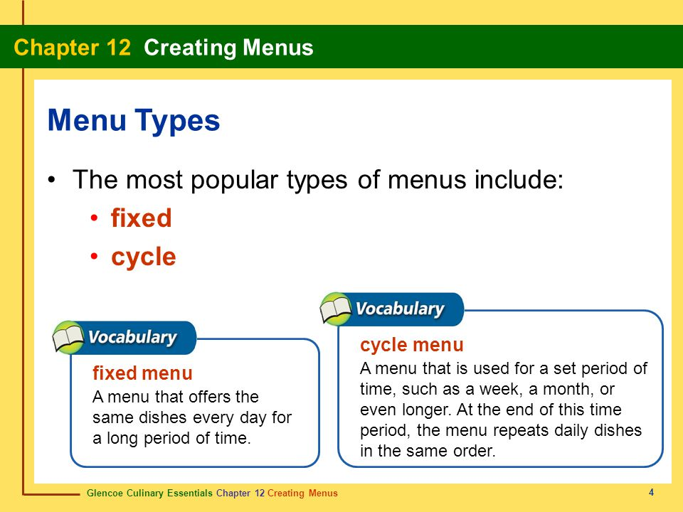 Menu Types The most popular types of menus include: fixed cycle