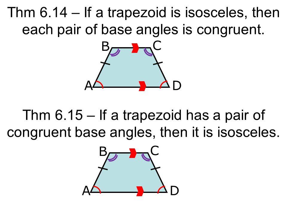 Isosceles Trapezoid Base Angles 6.5 Trapezoids A D B C...