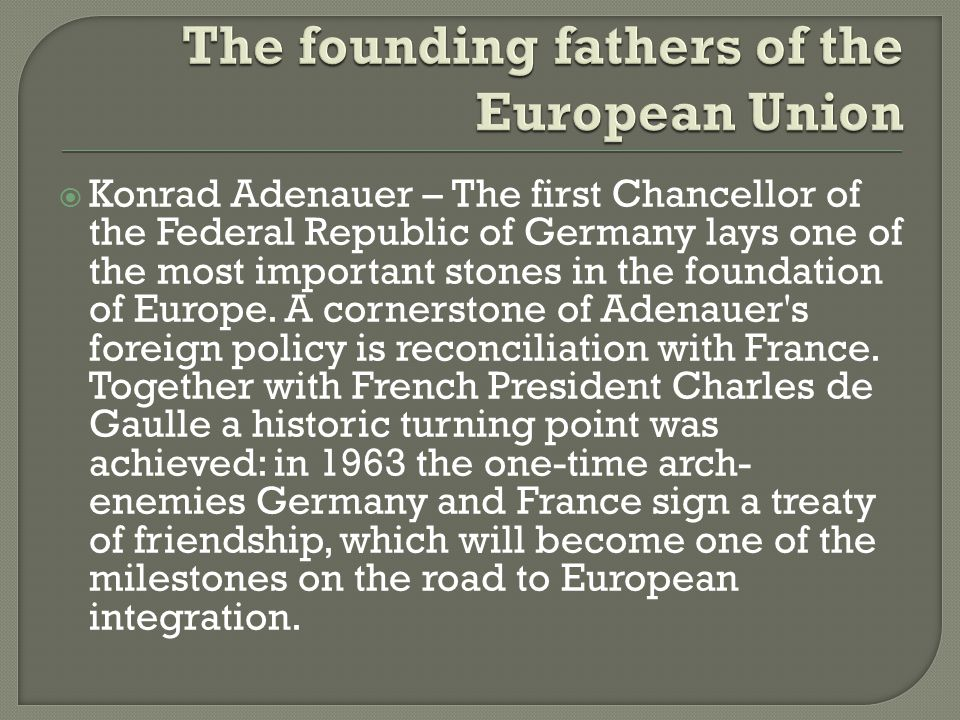 an overview of the founding father of germany Description after facing imprisonment during world war ii for his opposition to  nazism, adenauer would go on to become chancellor of west germany.