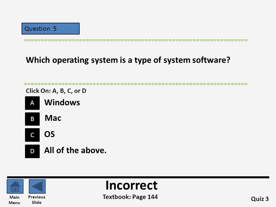 Incorrect Which operating system is a type of system software Windows