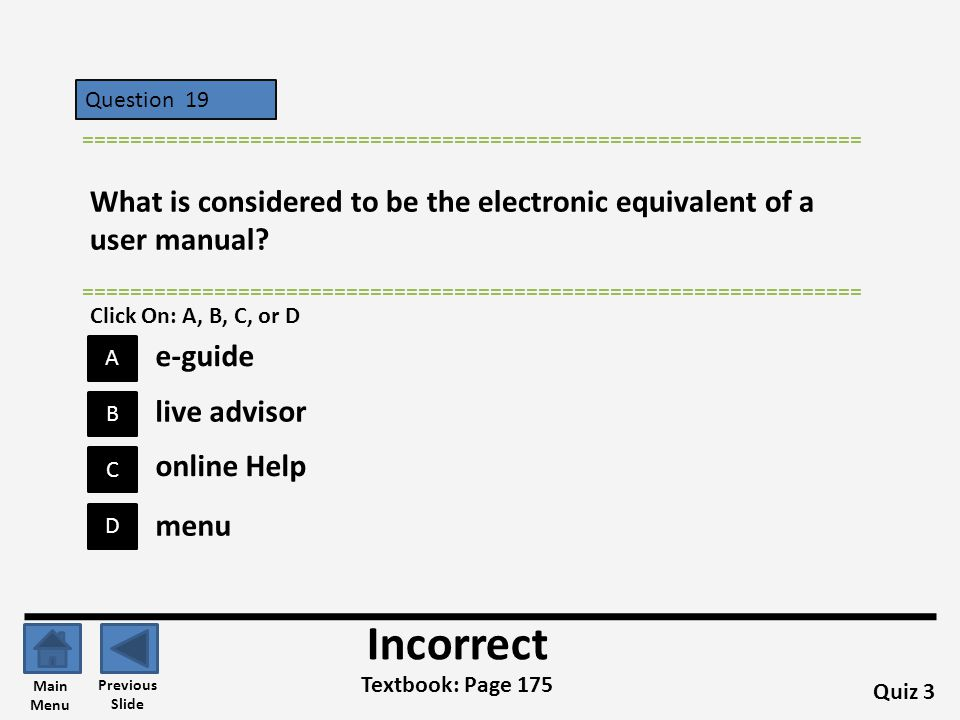 Question 19 ================================================================= What is considered to be the electronic equivalent of a user manual