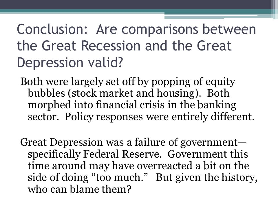 Comparing the Great Recession and the Great Depression
