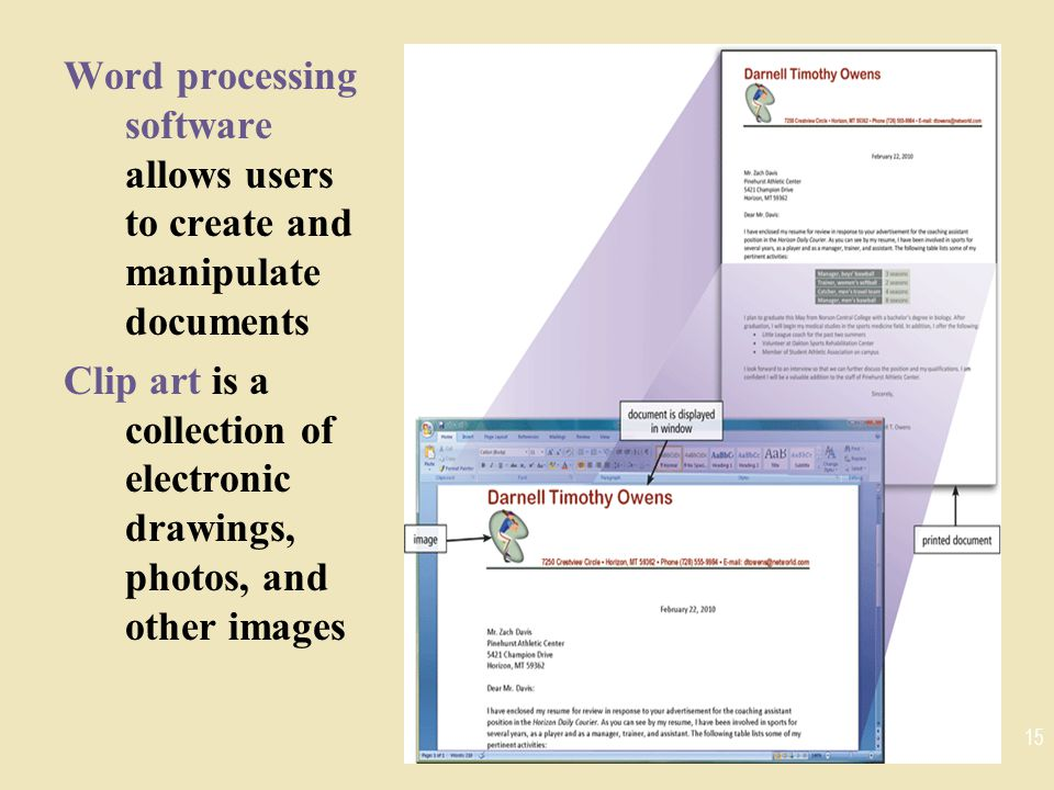 Word processing software allows users to create and manipulate documents Clip art is a collection of electronic drawings, photos, and other images