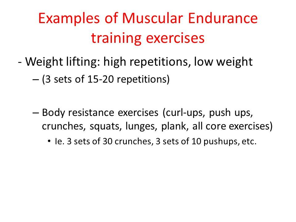 Examples of Muscular Endurance training exercises