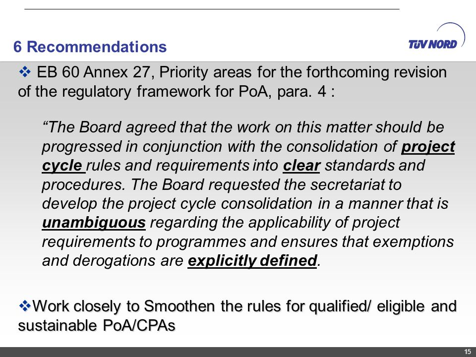 6 Recommendations EB 60 Annex 27, Priority areas for the forthcoming revision of the regulatory framework for PoA, para. 4 :