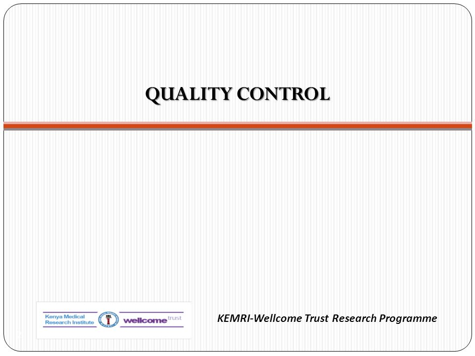 QUALITY CONTROL KEMRI-Wellcome Trust Research Programme