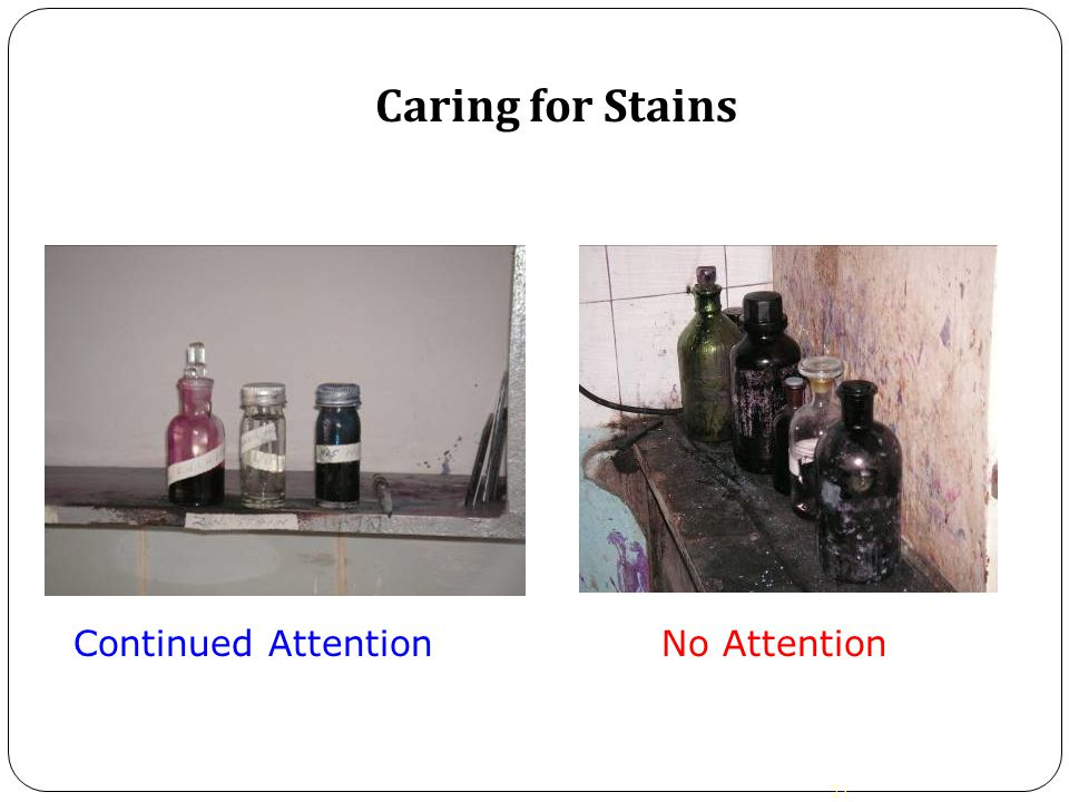 Caring for Stains Continued Attention No Attention 21