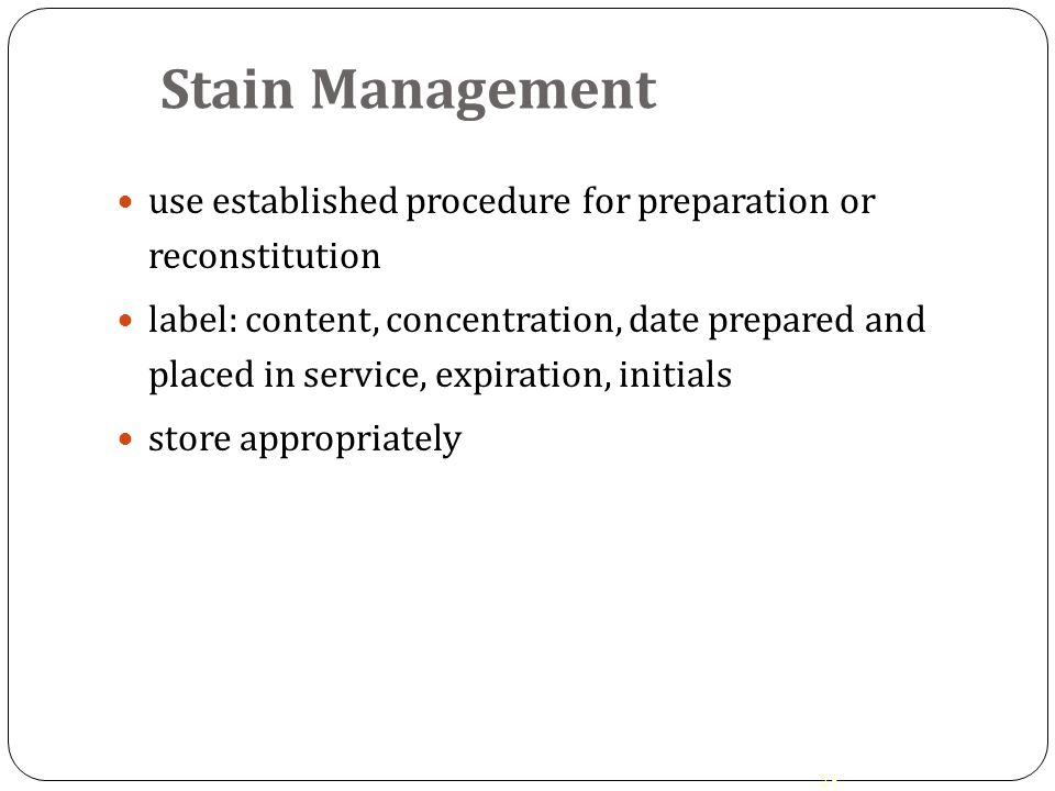 Stain Management use established procedure for preparation or reconstitution.