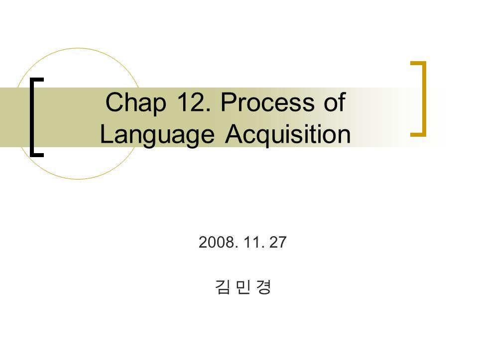 the process of language acquisition children Language acquisition is the process by  theory of language acquisition in which children learn to  of psycholinguistics and are.