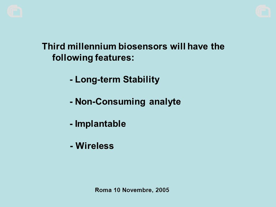 Third millennium biosensors will have the following features: